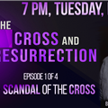the scandal of the cross feb. 25 promo.png
